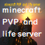 minecraft PVP  and  life server